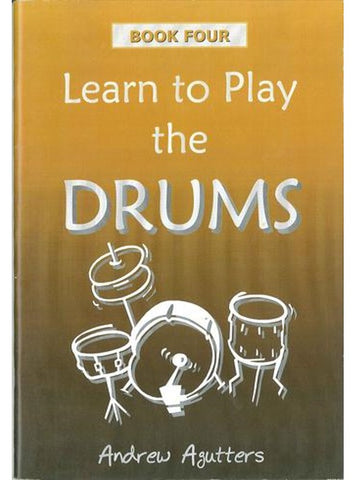 Learn to Play The Drums Book 4 - Andrew Agutters