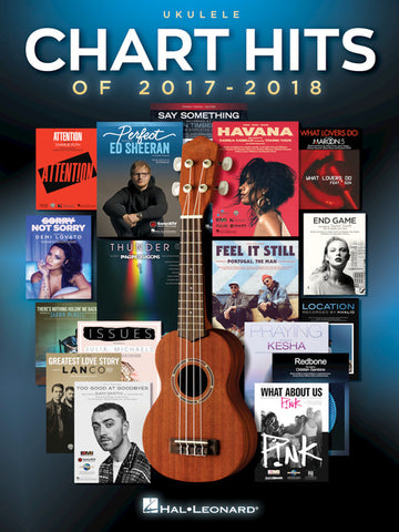 Chart Hits of 2017-2018 Ukulele