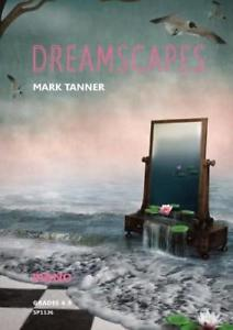 Dreamscapes - Mark Tanner (Grades 4-5)