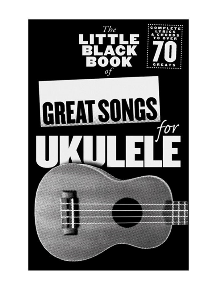 The Little Black Book Of Great Songs For Ukulele Piano Traders
