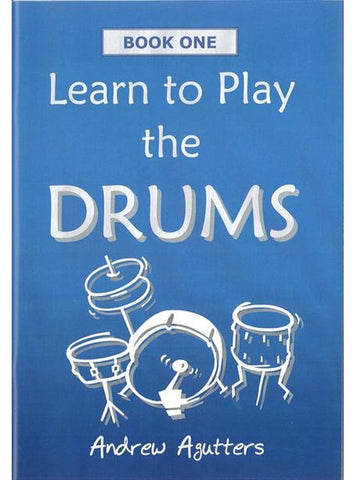 Learn to Play The Drums Book 1 - Andrew Agutters