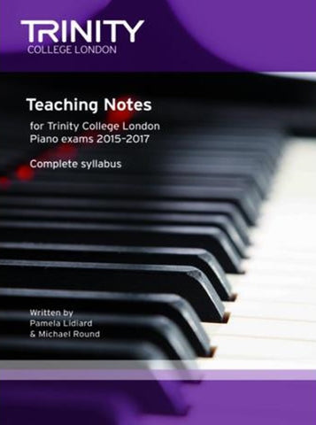 Trinity College Piano Exam Teaching Notes 2015-17