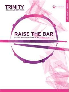 Raise the Bar Drum Kit Book 3 (Grades 6-8)