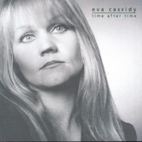 EVA CASSIDY - TIME AFTER TIME  (IMPORT)