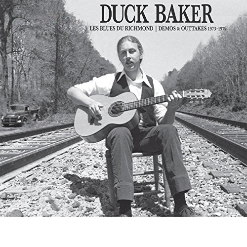 DUCK BAKER - LES BLUES DU RICHMOND (DEMOS & OUTTAKES 1973-1979)