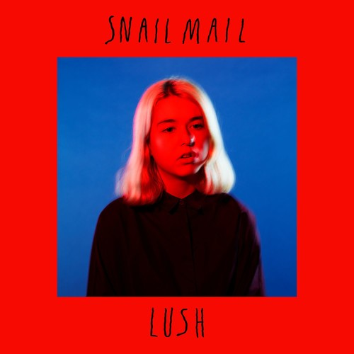 SNAIL MAIL - LUSH (IMPORT)
