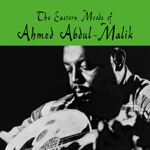 AHMED ABDUL-MALIK - THE EASTERN MOODS OF..
