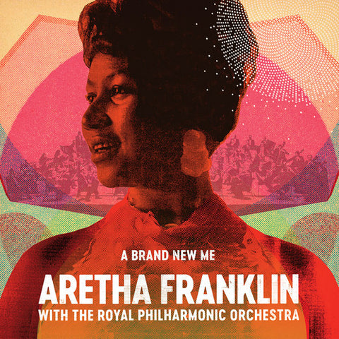 ARETHA FRANKLIN - BRAND NEW ME: ARETHA FRANKLIN WITH THE ROYAL PHILHARMONIC ORCHESTRA