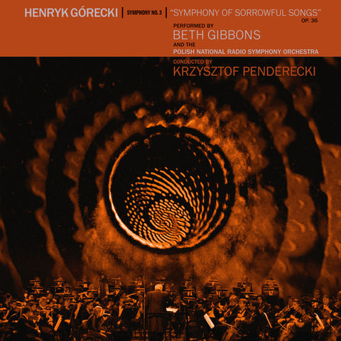 "BETH GIBBONS - HENRYK GORECKI:  NO. 3 ""SYMPHONY OF SORROWFUL SONGS """