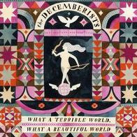The Decemberists  What a Terrible World: What a Beautiful World