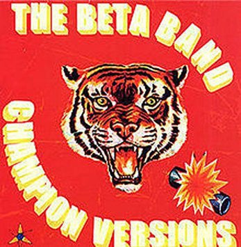 BETA BAND - CHAMPION VERSIONS