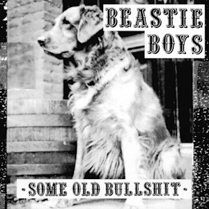 BEASTIE BOYS - SOME OLD BULLSHIT