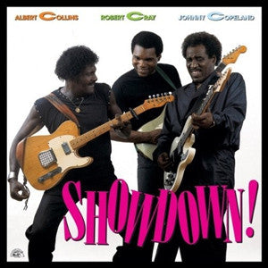 ALBERT COLLINS - ROBERT CRAY - JOHNNY COPELAND - SHOWDOWN!