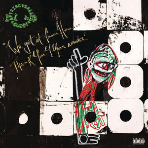 A TRIBE CALLED QUEST - WE GOT FROM HERE: THANK YOU 4 YOUR SERVICE