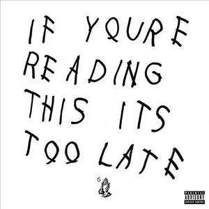 DRAKE - IF YOU'RE READING THIS...