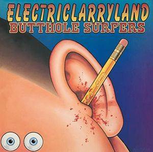 BUTTHOLE SURFERS - ELECTRIC LARRYLAND