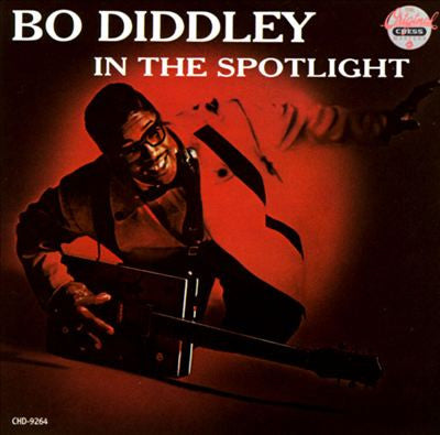 BO DIDDLEY - IN THE SPOTLIGHT (IMPORT)