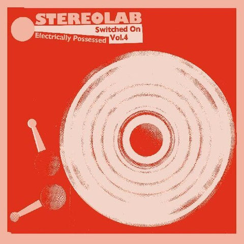 STEREOLAB- ELECTRICALLY POSSESSED (SWITCHED ON VOL. 4)