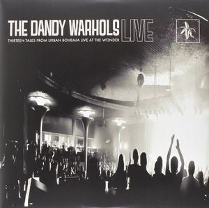 Dandy Warhols, The ‎– Thirteen Tales From Urban Bohemia Live At The Wonder