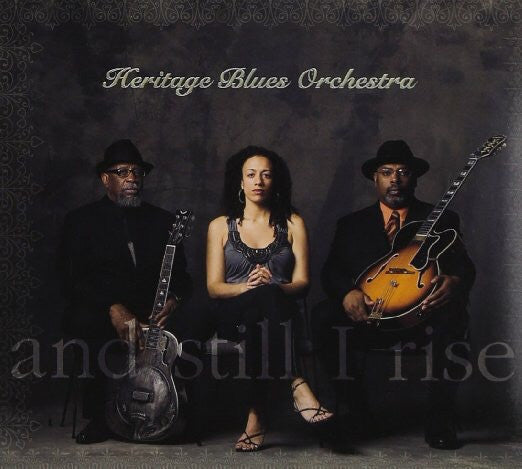 HERITAGE BLUES BAND - AND STILL I RISE [IMPORT]