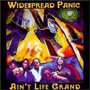 Widespread Panic - Ain't Life Grand [2LP]