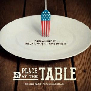 Civil Wars & T-Bone Burnett - A Place at the Table