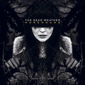 DEAD WEATHER - THE HOREHOUND (180 GR)