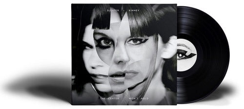 SLEATER-KINNEY - CENTER WON'T HOLD