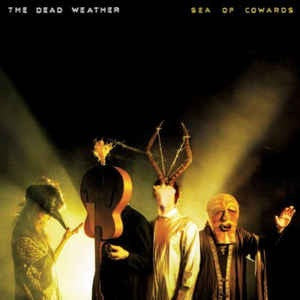 Dead Weather, The - Sea Of Cowards [LP] (180 Gram Vinyl)