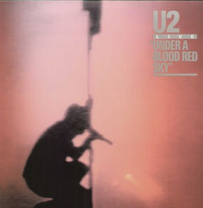 U2 - UNDER A BLOOD RED SKY