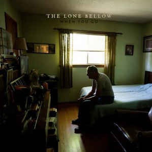 Lone Bellow, The - When You Go [7'']