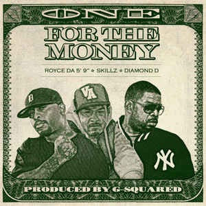 "ROYCE DA 5'9"" - SKILLZ - DIAMOND D - ONE FOR THE MONEY"