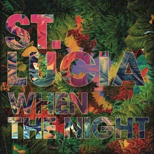 St. Lucia - When The Night [2LP] (download)