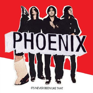 Phoenix - Its Never Been Like That [LP]
