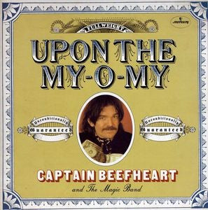 Captain Beefheart And His Magic Band - Upon The My-O-My/I Got Love On My Mind [7'']