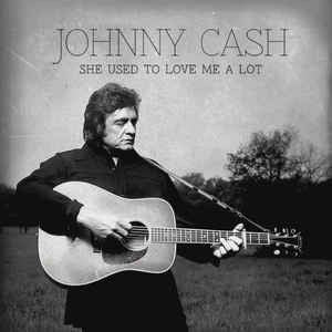 CASH,JOHNNY-SHE-USED-TO-LOVE-ME-A-LOT