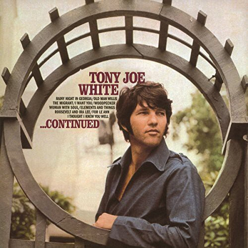 TONY JOE WHITE - ... CONTINUED