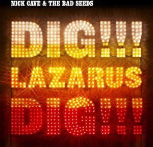 NICK CAVE & THE BAD SEEDS - DIG LAZARUS DIG!!! [import]