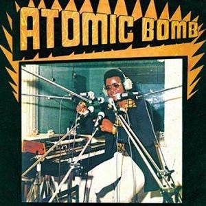 ONYEABOR,WILLIAM - ATOMIC BOMB