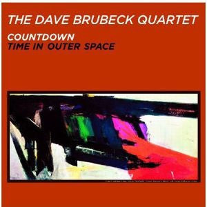 DAVE BRUBECK QUARTET - COUNTDOWN TIME IN OUTER SPACE