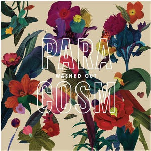 Washed Out - Paracosm [LP] (download)