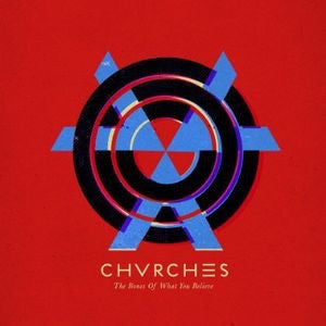 Chvrches - The Bones Of What You Believe [LP]