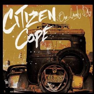 CITIZEN COPE - Lovely Day