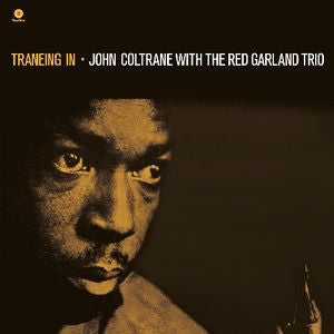 JOHN COLTRANE & THE RED GARLAND TRIO - TREANING IN