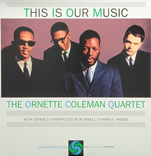 ORNETTE COLEMAN - THIS IS OUR MUSIC