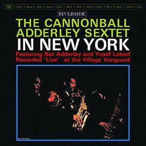 CANNONBALL ADDERLEY SEXTET - IN NEW YORK