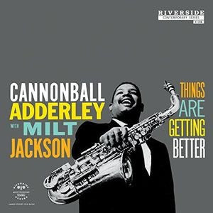 CANNONBALL ADDERLEY -THINGS ARE BETTER (WITH MILT JACKSON)