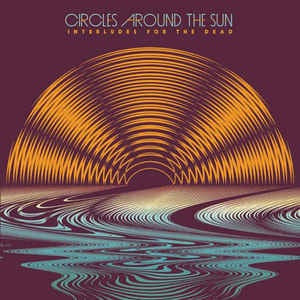 CIRCLES AROUND THE SUN - CASAL,NEAL - INTERLUDES FOR THE DEAD