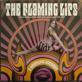 THE FLAMING LIPS - A BEAUTIFUL ACCIDENT / LIVE AT WESTWARD CLUB