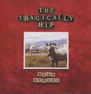 Tragically Hip, The - Road Apples [LP] (180 Gram, import)